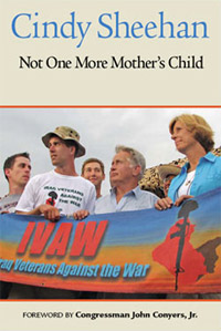 Cindy Sheehan's Not One More Mother's Child
